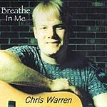 Chris Warren Breathe In Me