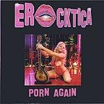 Erocktica Porn Again