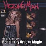 HooverMan On The Jam Vol.1: Behold Thy Cracka Magic (Parental Advisory)