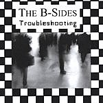 The B-Sides Troubleshooting