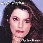 Rocki Rachal Live For The Moment