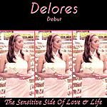 Delores The Sensitive Side Of Love And Life