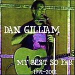 Dan Gilliam My Best So Far 1991-2001