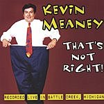 Kevin Meaney That's Not Right!