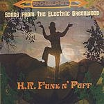 H.R. Funk 'n' Puff Songs From The Electric Greenwood