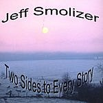 Jeff Smolizer Two Sides To Every Story