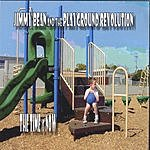 Jimmy Bean & The Playground Revolution The Time Is Now