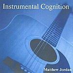 Matthew Jordan Instrumental Cognition