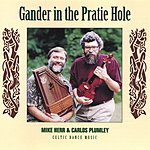 Mike Herr Gander In The Pratie Hole