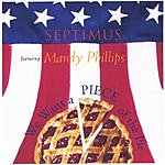 Septimus We Want A Piece Of The Pie