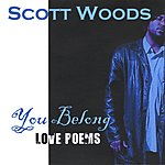 Scott Woods You Belong: Love Poems