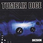 Tumblin Dice Decision