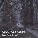 Gary Paul Bryant Take Home Music