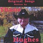 Thane Hughes Original Songs