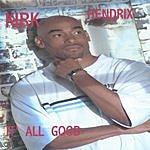 Kirk Hendrix It's All Good