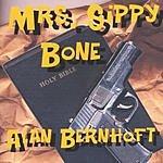 Alan Bernhoft Mrs. Sippy Bone