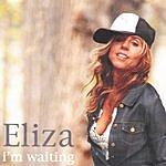 Eliza I'm Waiting