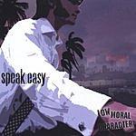 Speak Easy Low Moral Character