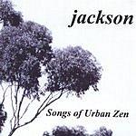 Jackson Songs Of Urban Zen