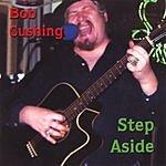 Bob Cushing Step Aside