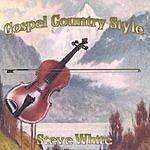 Steve White Gospel Country Style
