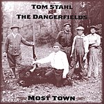 Tom Stahl & The Dangerfields Most Town