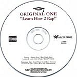 Original One Learn How 2 Rap (Parental Advisory)