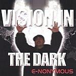 E-nonymous Vision In The Dark