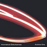 Anomalous Disturbances Archive One