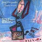 Clayton Wright Jazz Escapades For Jazz Piano Trio