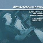 Glyn MacDonald Glyn MacDonald Trio
