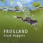 Frogland Fresh Nuggets