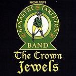 Banastre Tarleton The Crown Jewels