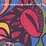 The Overwhelming Majority The Overwhelming Majority