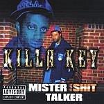 Killa Key Mister Shit Talker (Parental Advisory)
