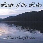 Tim McGowan Lady Of The Lake