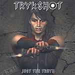 Trykshot Just The Truth