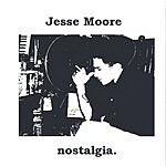 Jesse Moore Nostalgia