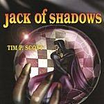 Tim P. Scott Jack Of Shadows