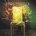 Ghosthouse Devotion