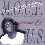 M.O.U.F. Trouble