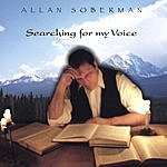 Allan Soberman Searching For My Voice