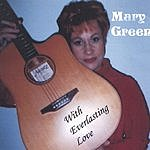 Mary Green With Everlasting Love