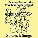 Swamp Doc & The Crawfish Band The Alabunny: Stories & Songs