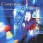 Carmina On A Quiet Street: Carmina, Live In Ireland