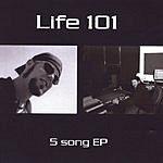 Life 101 5 Song E.P.
