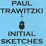 Paul Trawitzki Initial Sketches