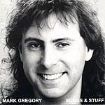 Mark Gregory Songs & Stuff