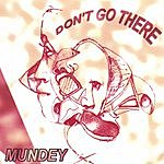 Mundey Don't Go There! (Parental Advisory)