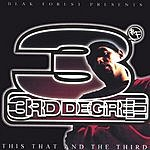 3rd Degree This That And The Third